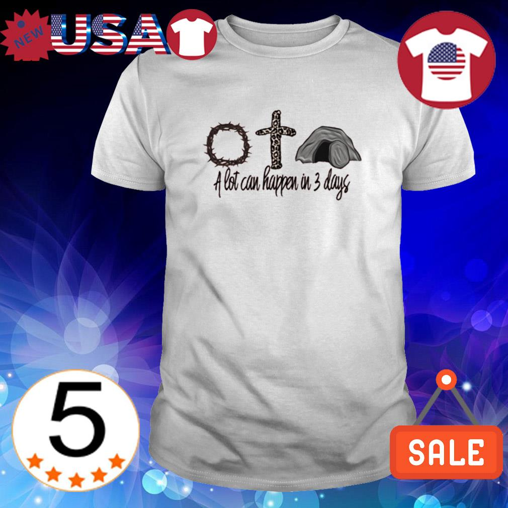 Easter a lot can happen in 3 days Christ Jesus Camping shirt