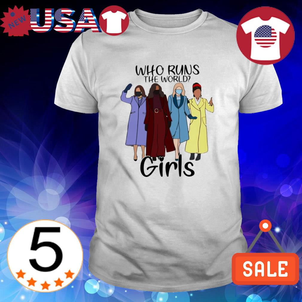 Girls who runs the world shirt