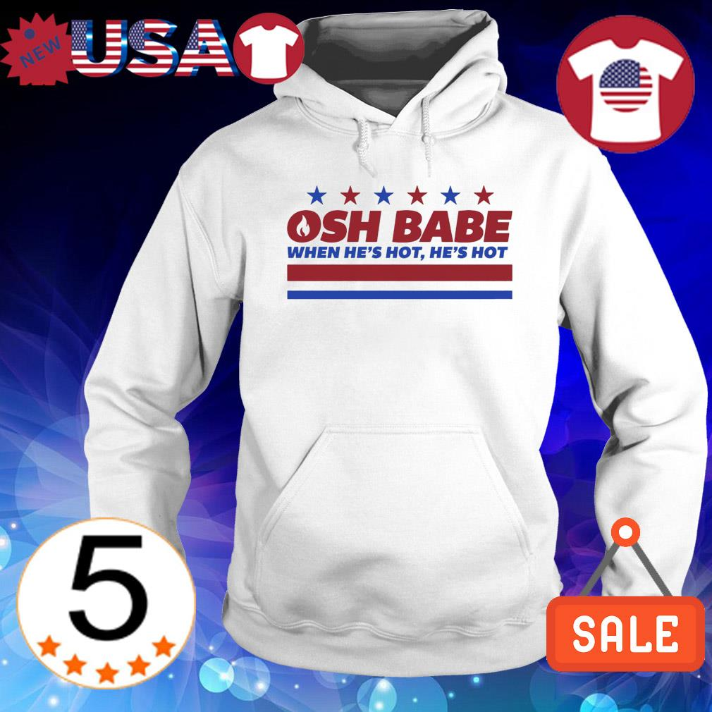 OSH Babe when he's hot he's hot s Hoodie White
