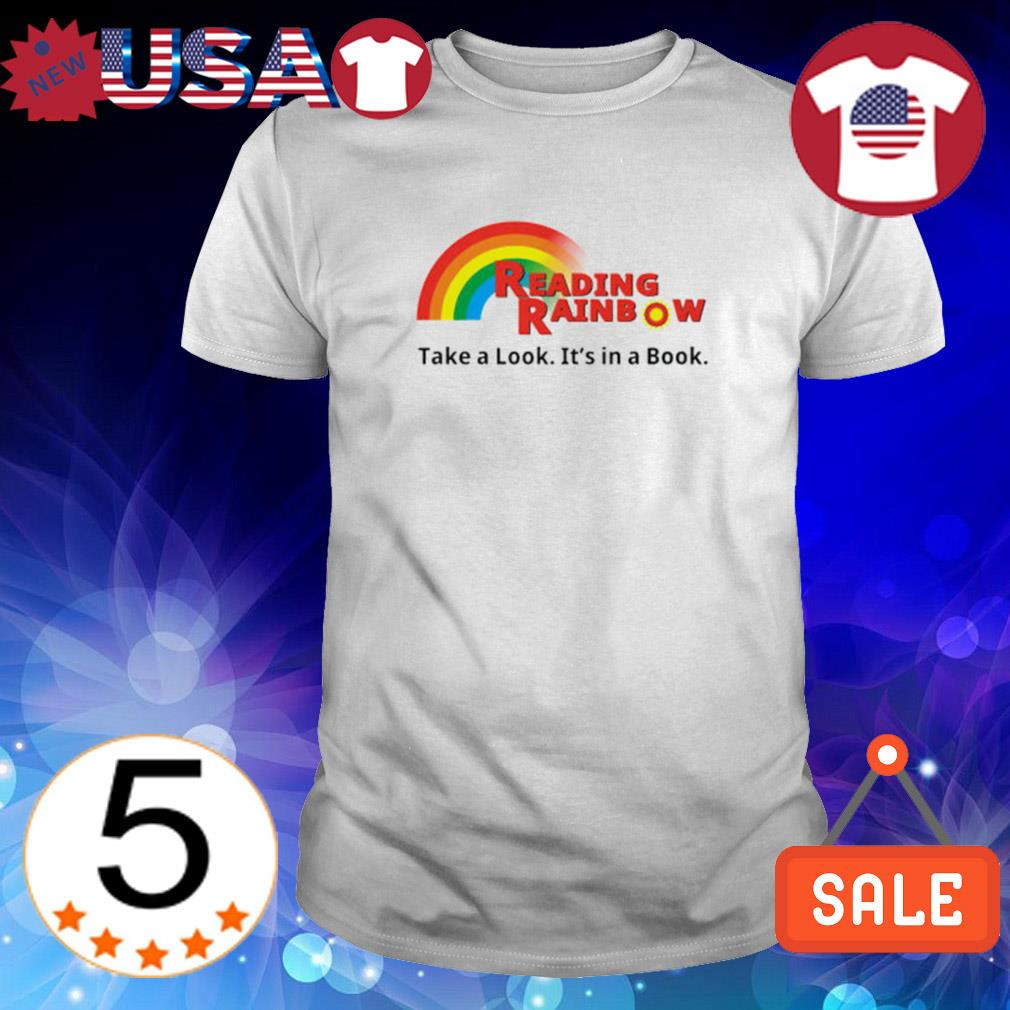 Reading Rainbow take a look it's in a book shirt