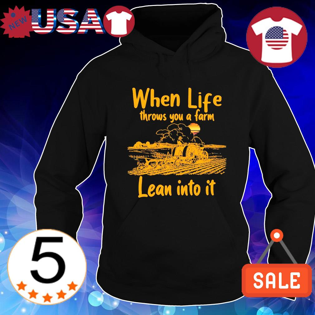 When life throws you a farm lean into it s Hoodie Black