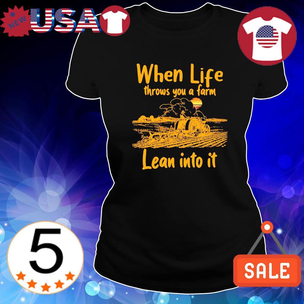 When life throws you a farm lean into it s Ladies Tee-Black