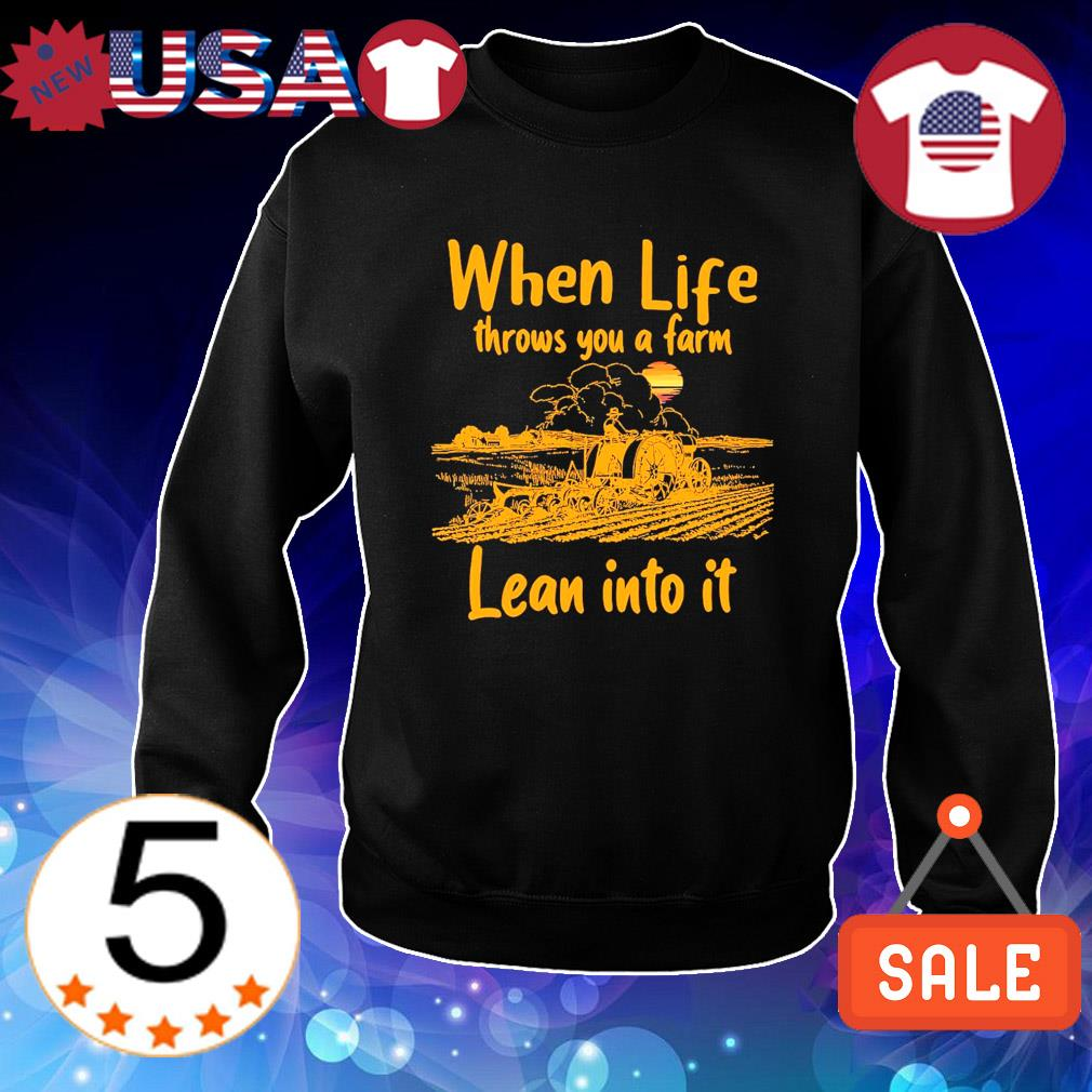 When life throws you a farm lean into it s Sweater Black