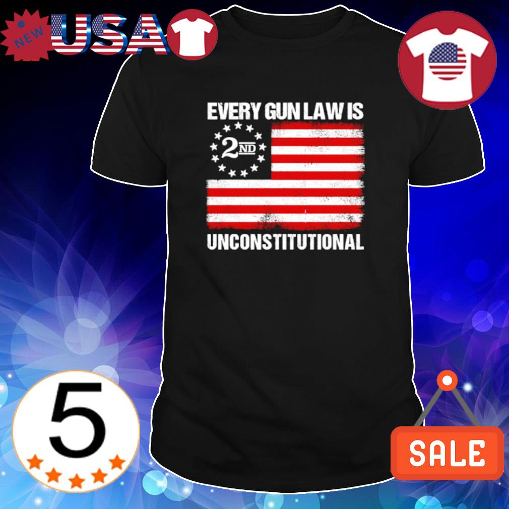 2nd American flag every gun law is unconstitutional shirt