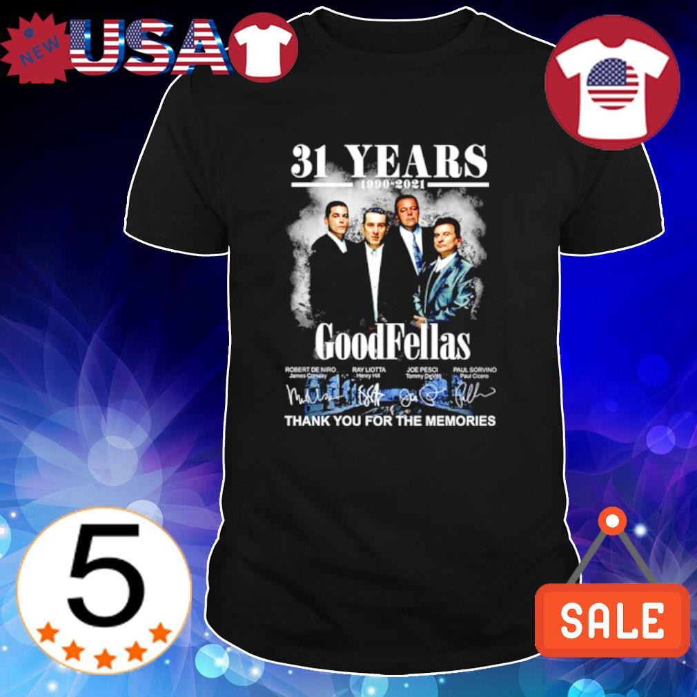 31 years of Good Fellas 1990 2021 thank you for the memories shirt
