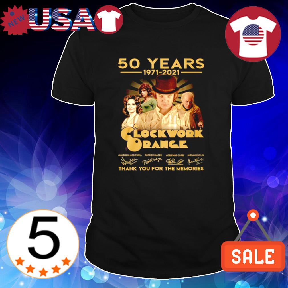 50 years of Clockwork Orange 1971 2021 thank you for the memories shirt