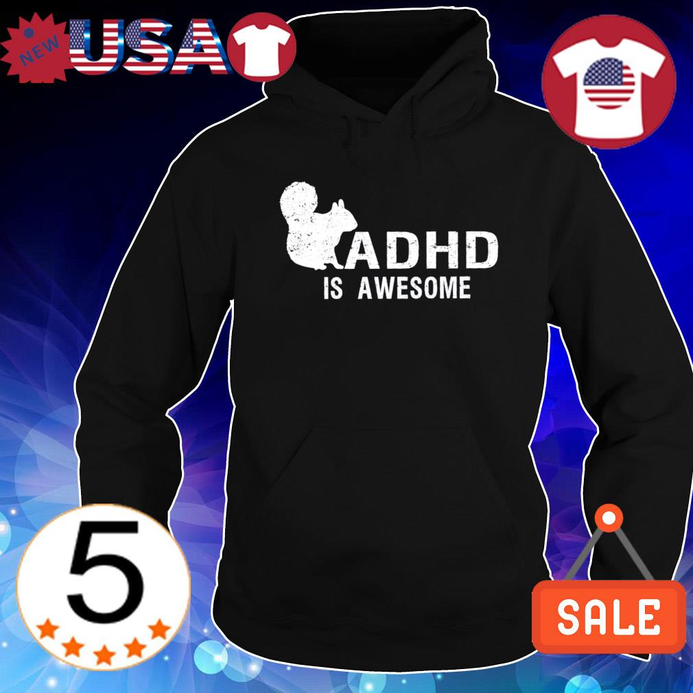ADHD is awesome squirrel s Hoodie Black
