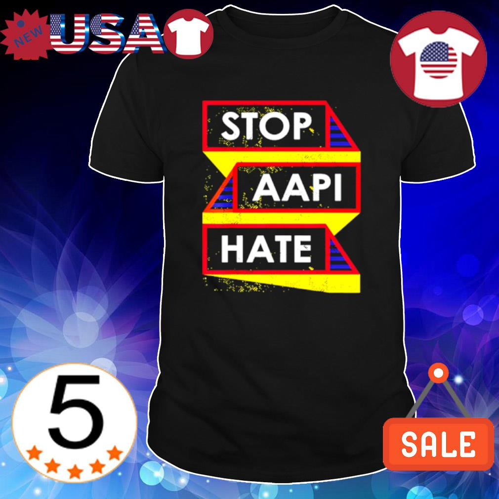 Anti Asian racism American lives stop AAPI hate shirt