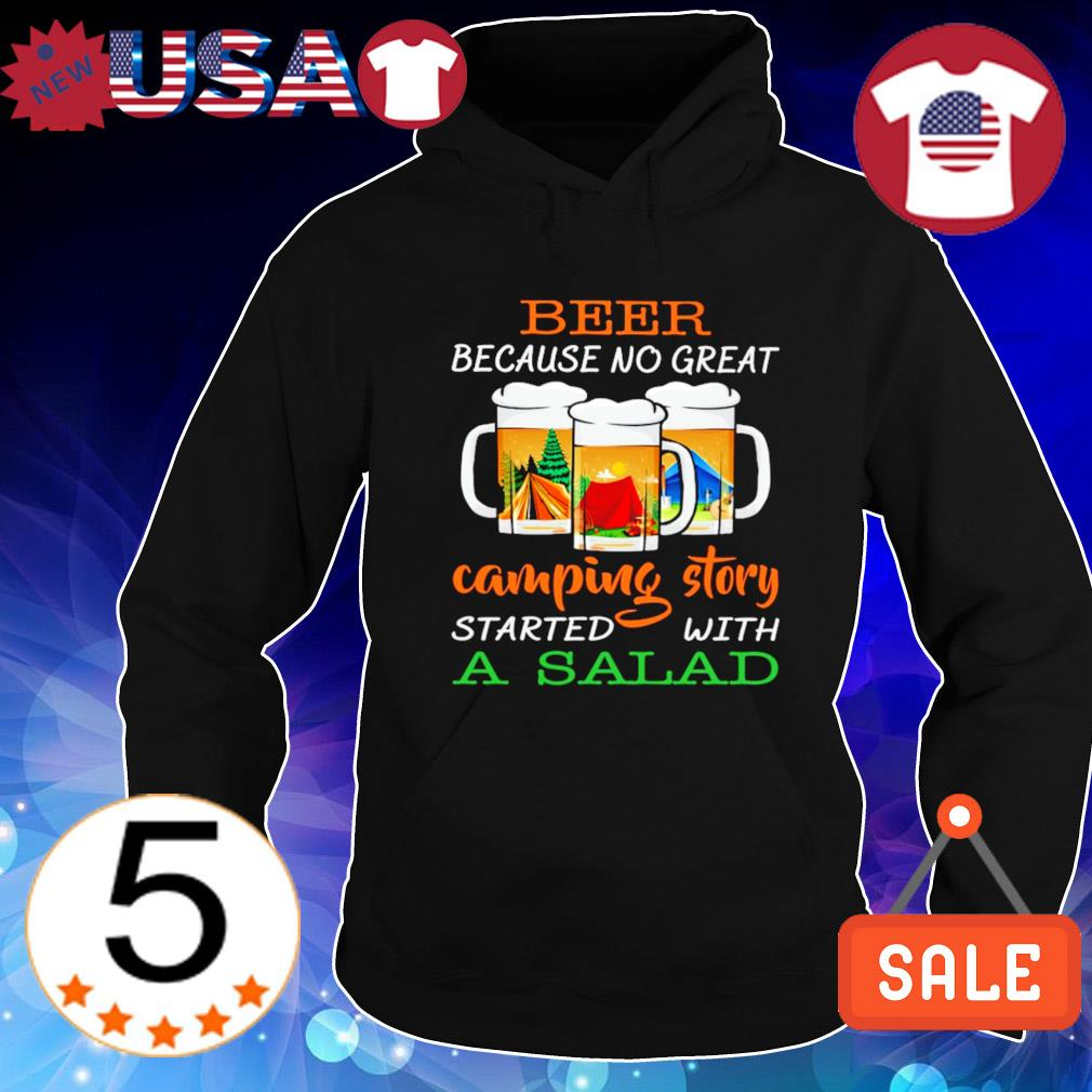 Beer because no great camping story started with a salad s Hoodie Black
