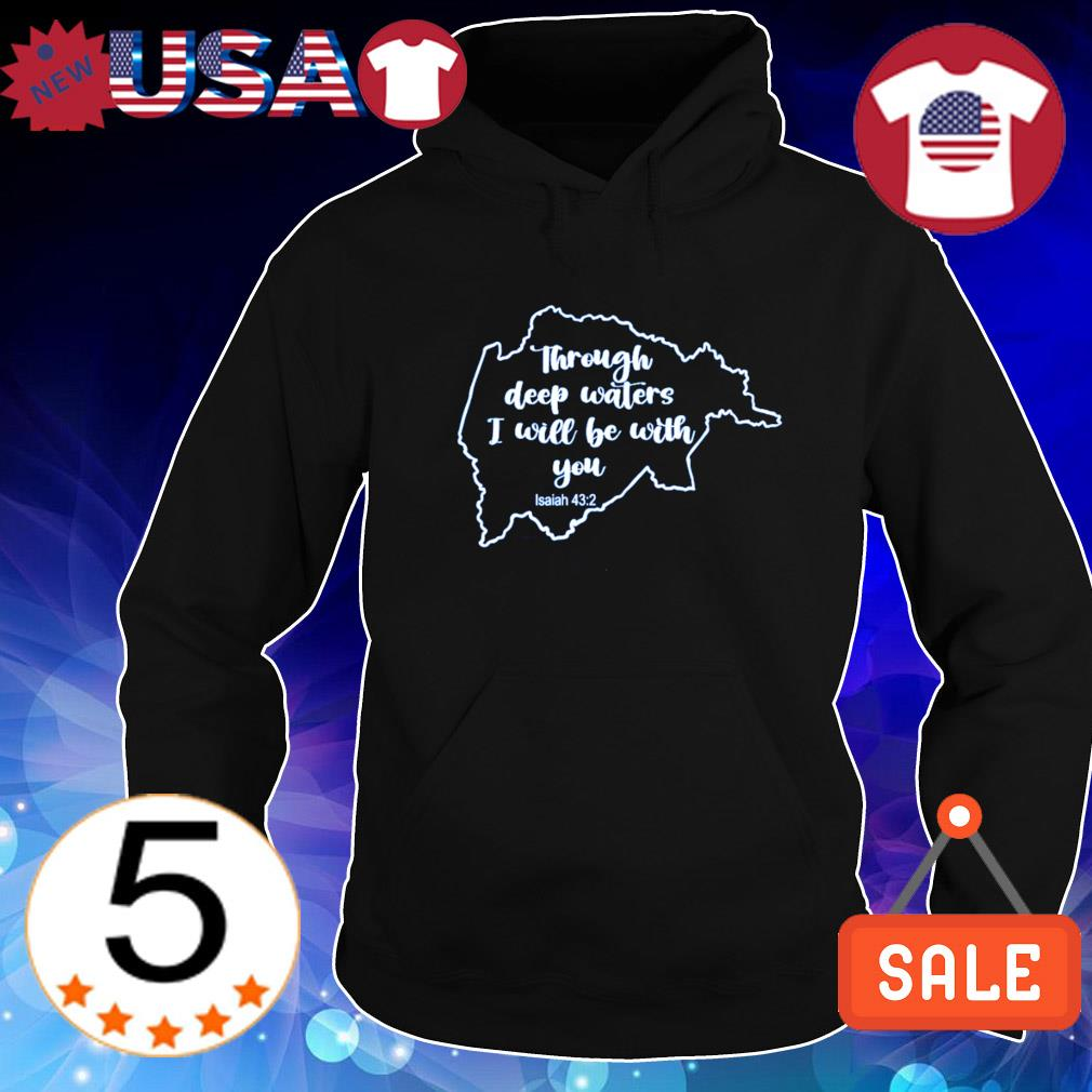 Breathitt Strong through deep waters I will be with you Isaiah 43-2 s Hoodie Black