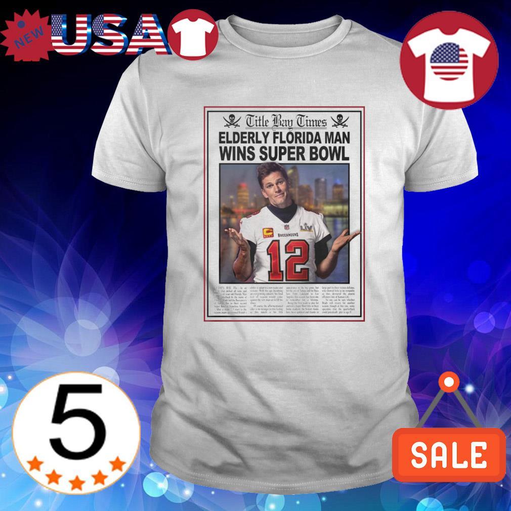 Buccaneers Tom Brady title bay times elderly Florida man wins super bowl shirt