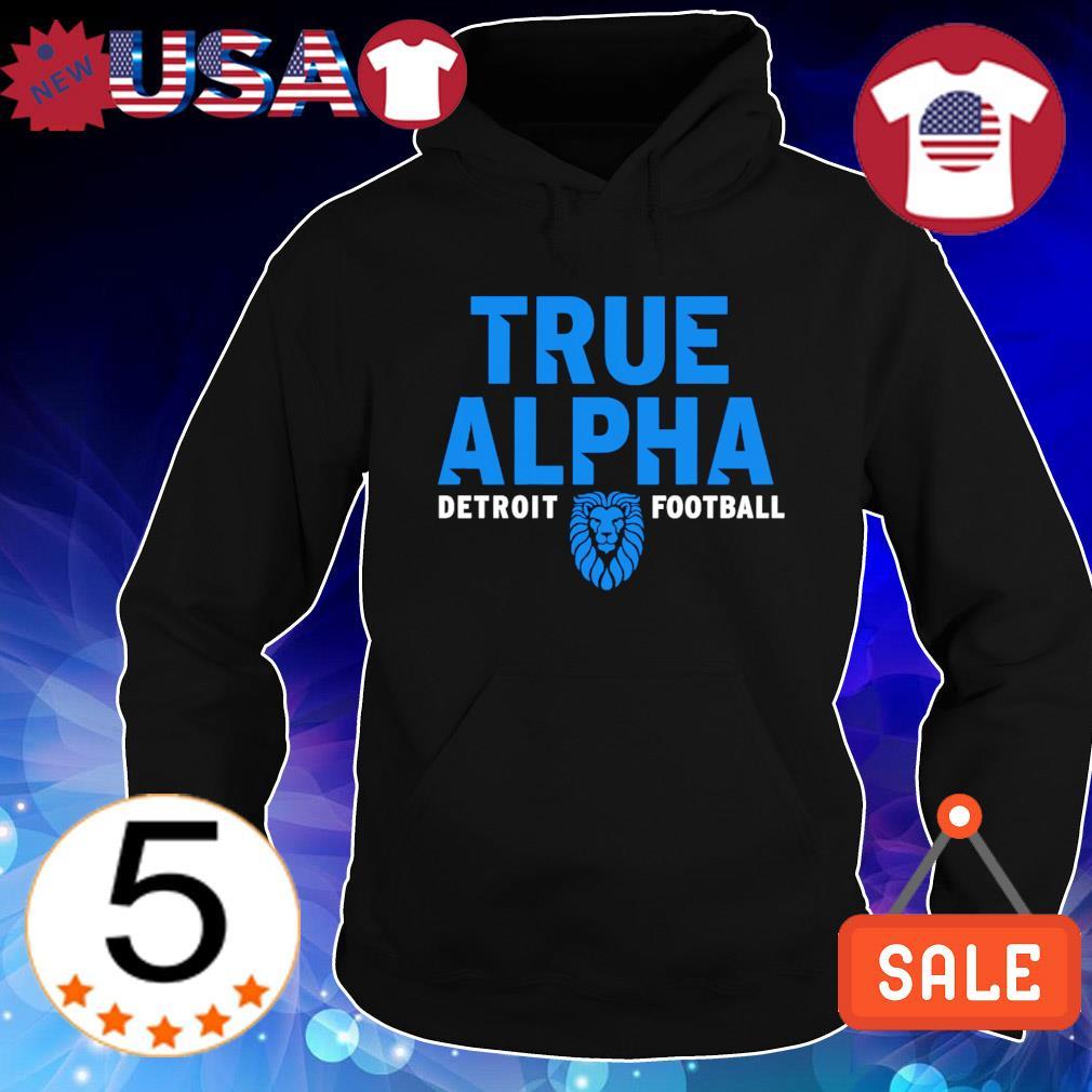 Detroit football Dan Campbell true alpha s Hoodie Black