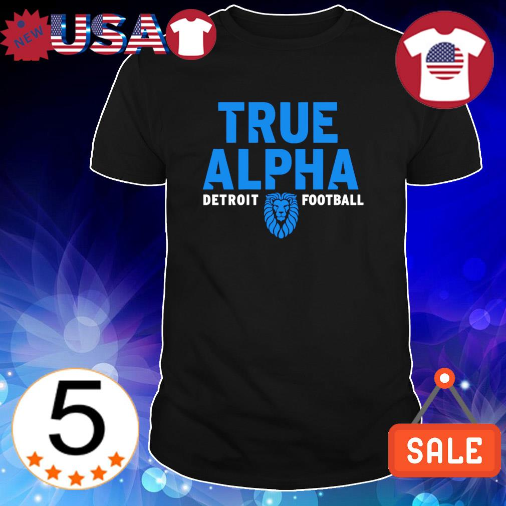 Detroit football Dan Campbell true alpha shirt