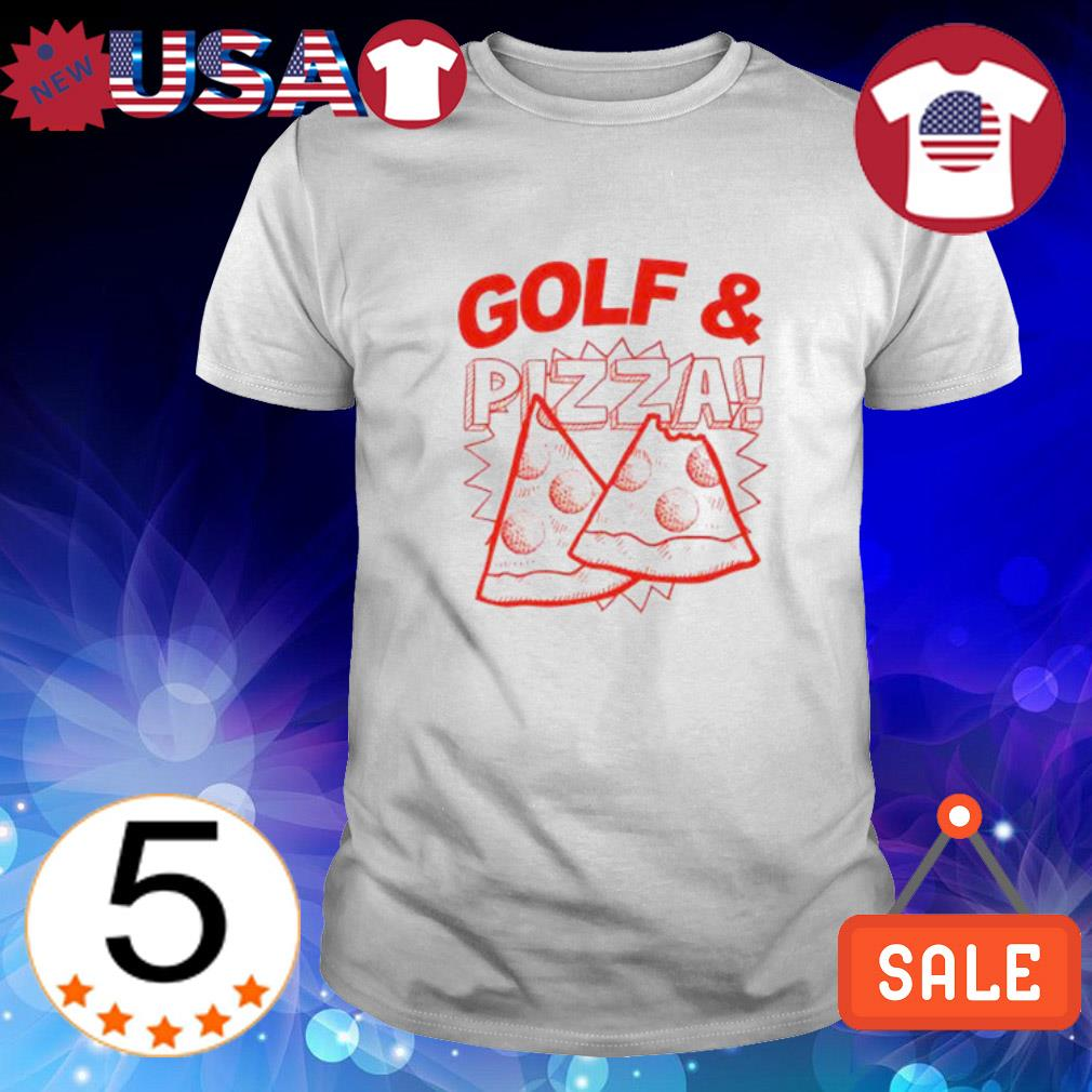 Golf and Pizza shirt