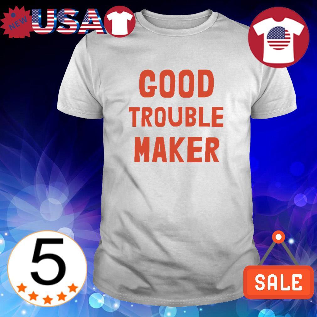 Good trouble maker shirt