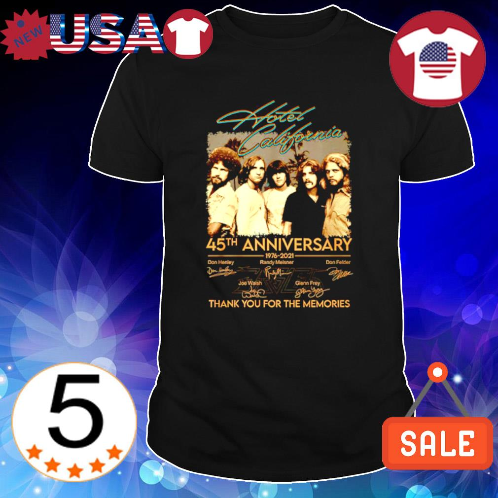 Hotel California 45th Anniversary 1976 2021 thank you for the memories shirt