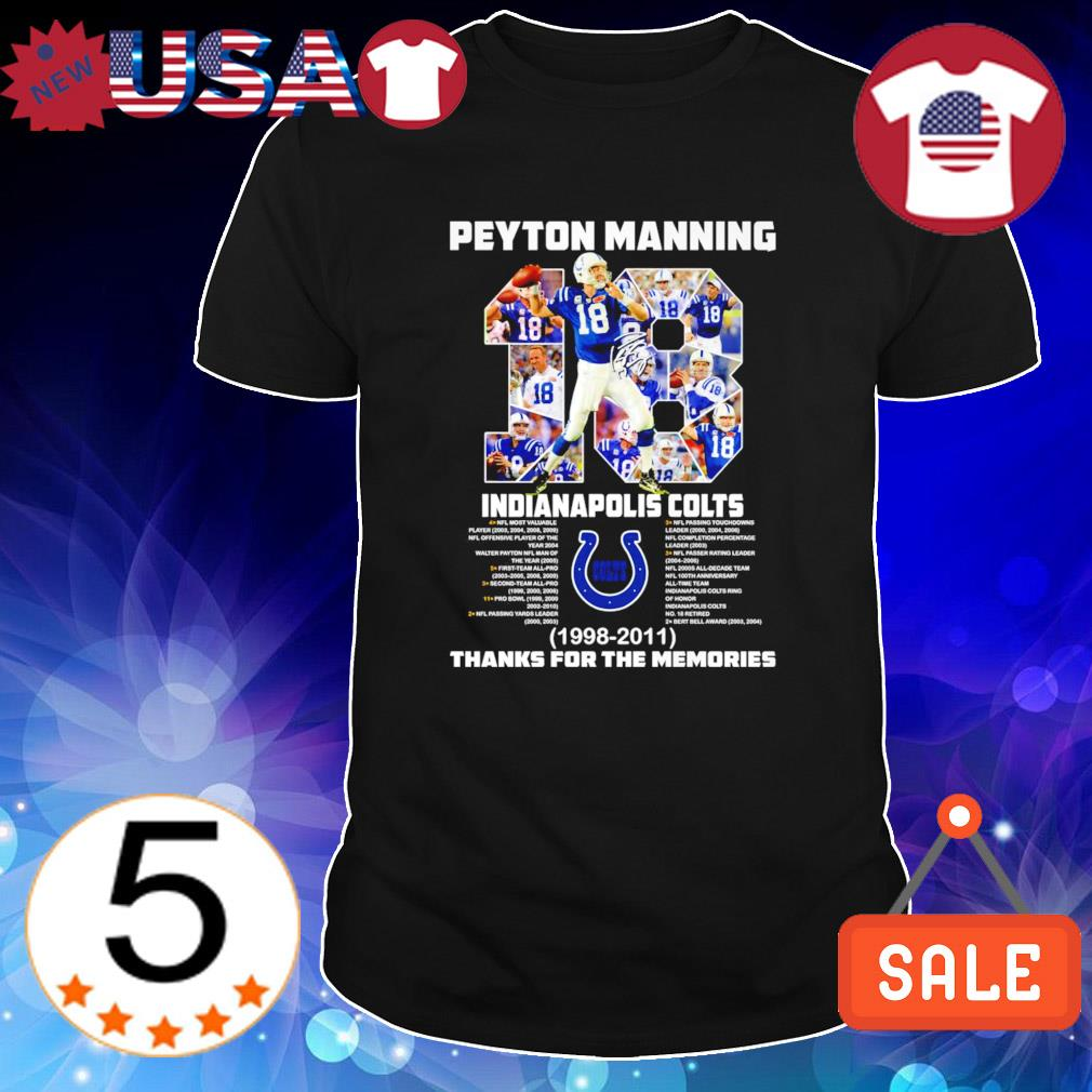 Indianapolis Colts Peyton Manning 1998 2011 thanks for the memories shirt