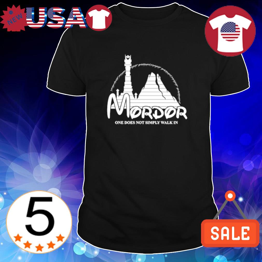 Mordor one does not simply walk in shirt