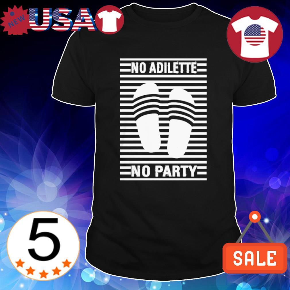 No adilette no party shirt