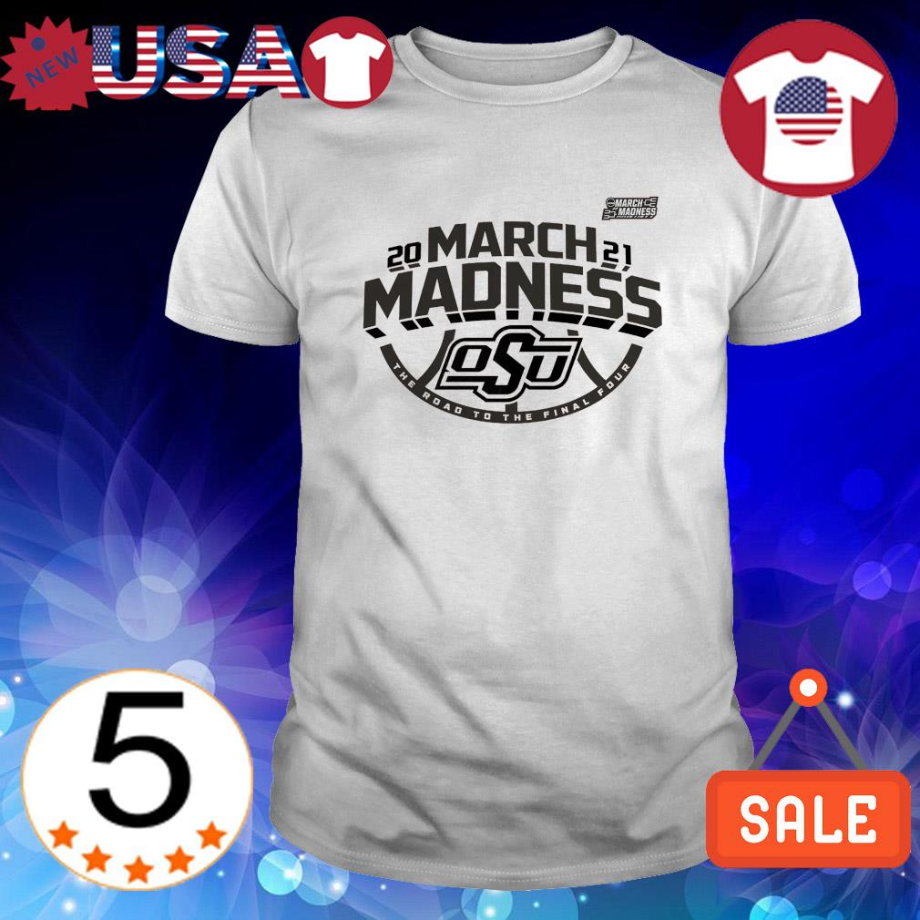 Oklahoma State Cowboys 2021 March madness the road to the final four shirt