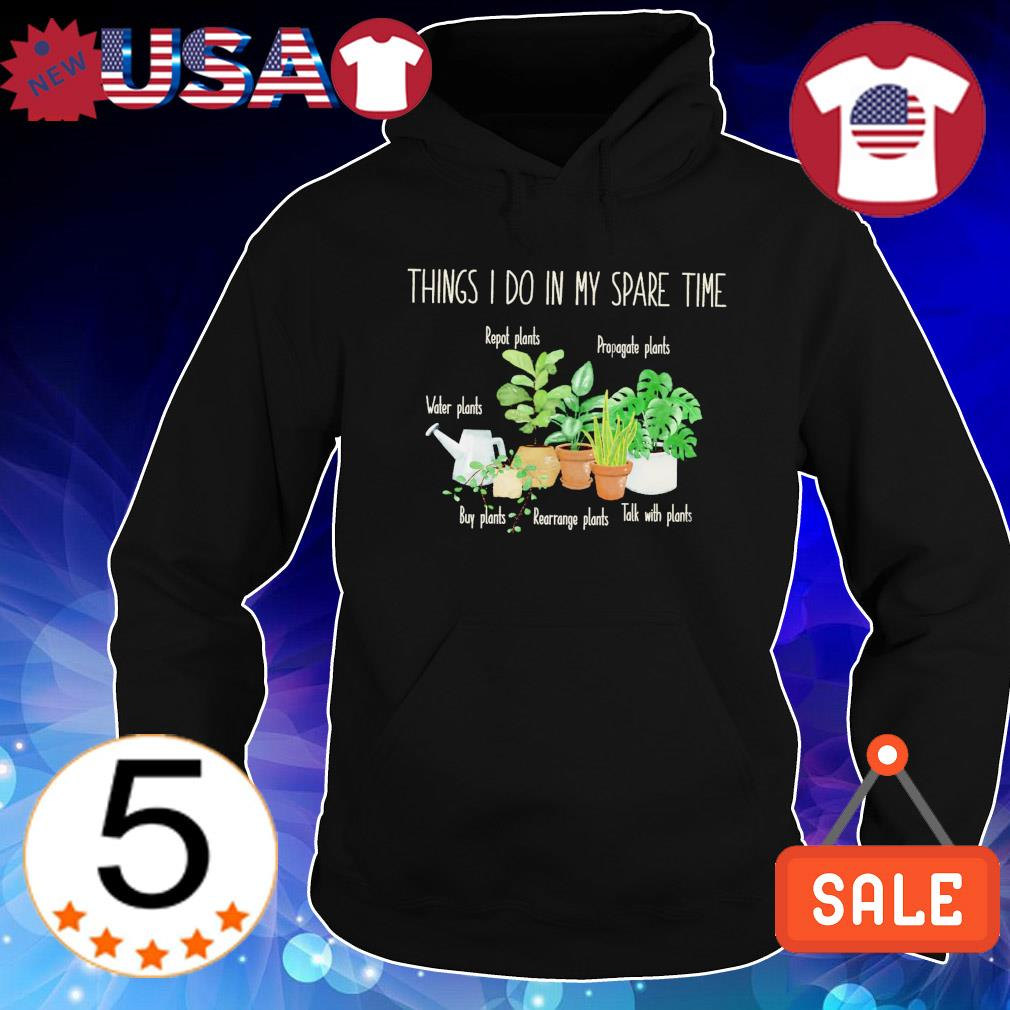 Plants things I do in my spare time s Hoodie Black