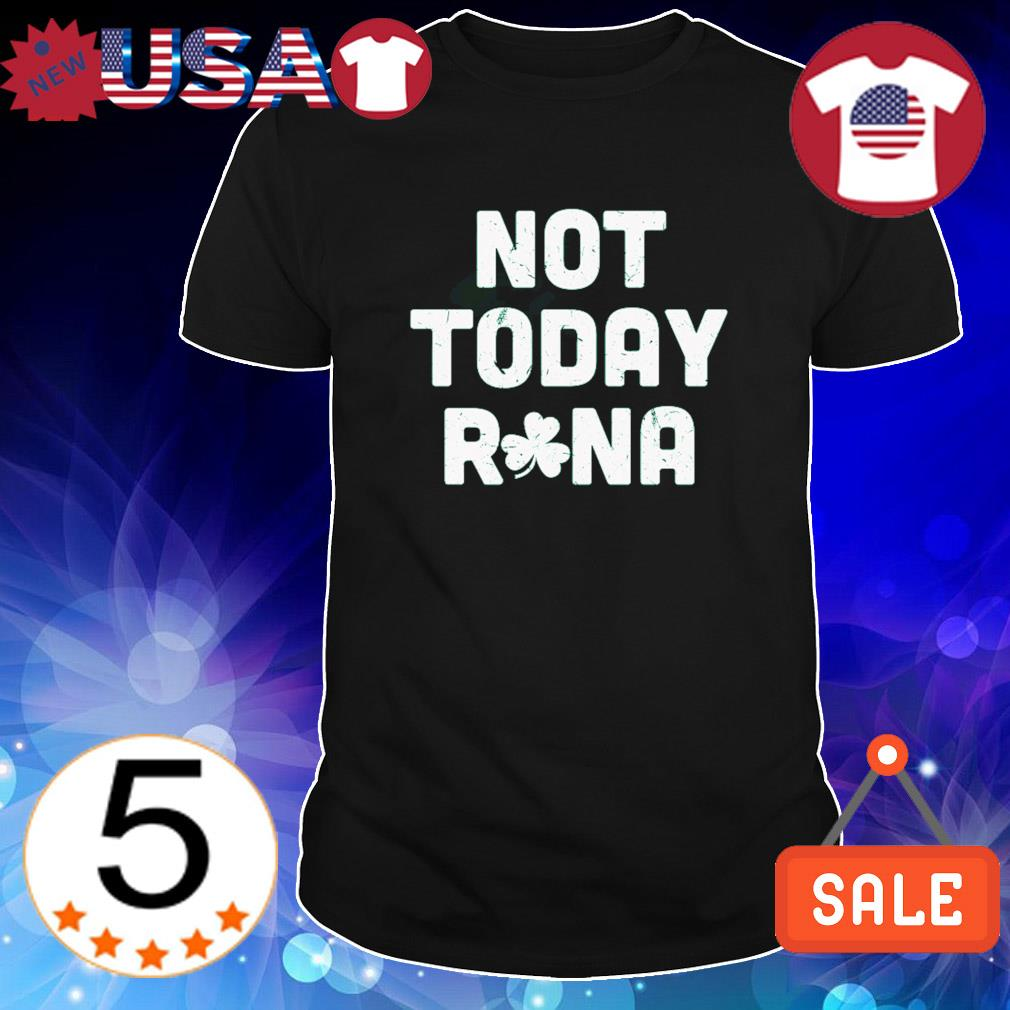 Shamrock not today Rona St Patrick's Day shirt