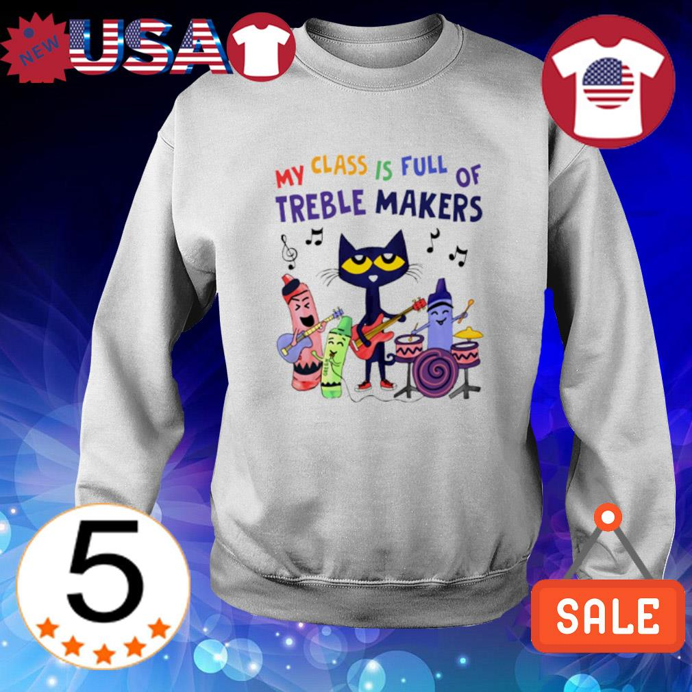 My class is full of treble makers s Sweater White