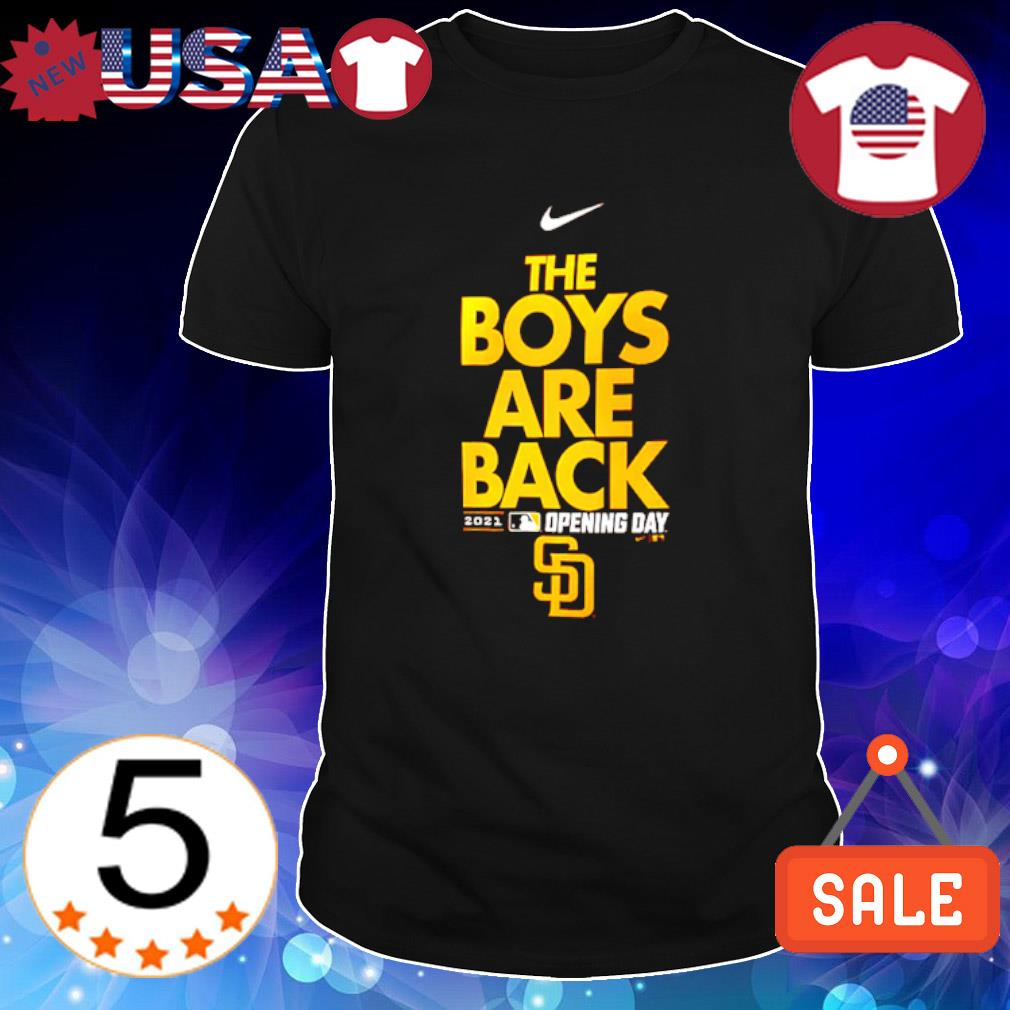 San Diego Padres the boys are back shirt