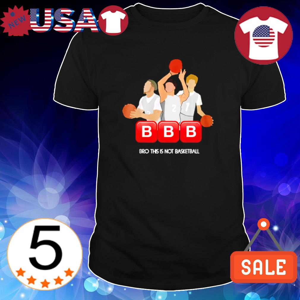 BBB bro this is not basketball shirt