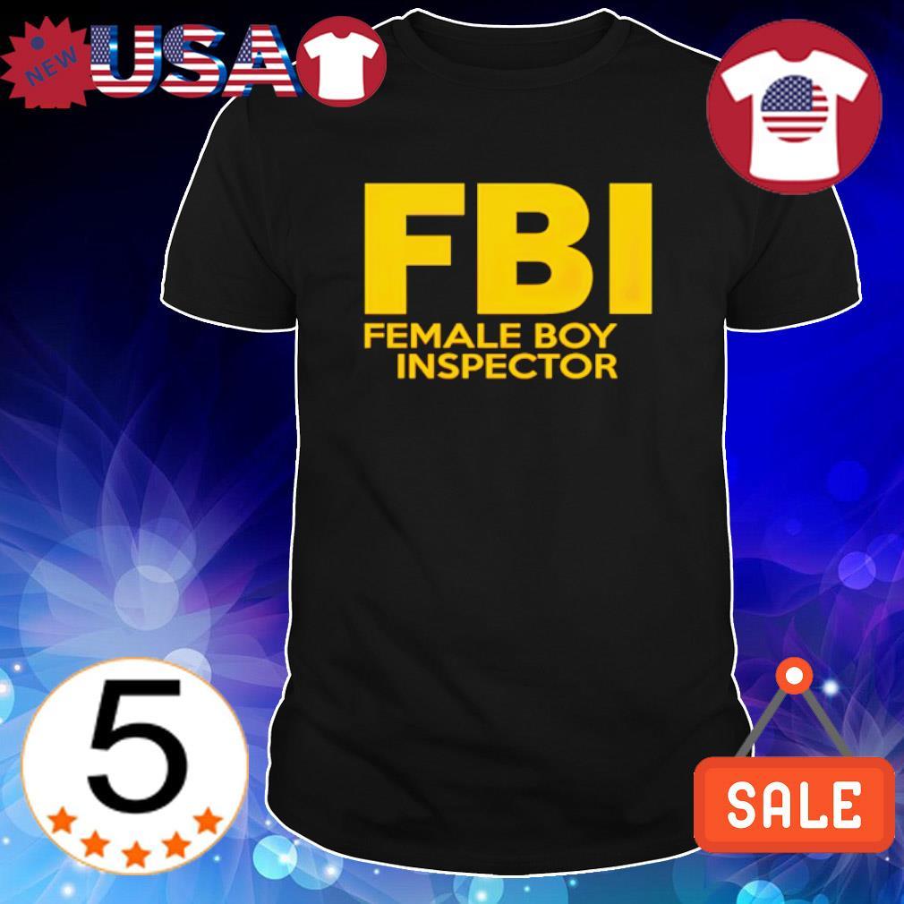 FBI female boy inspector shirt