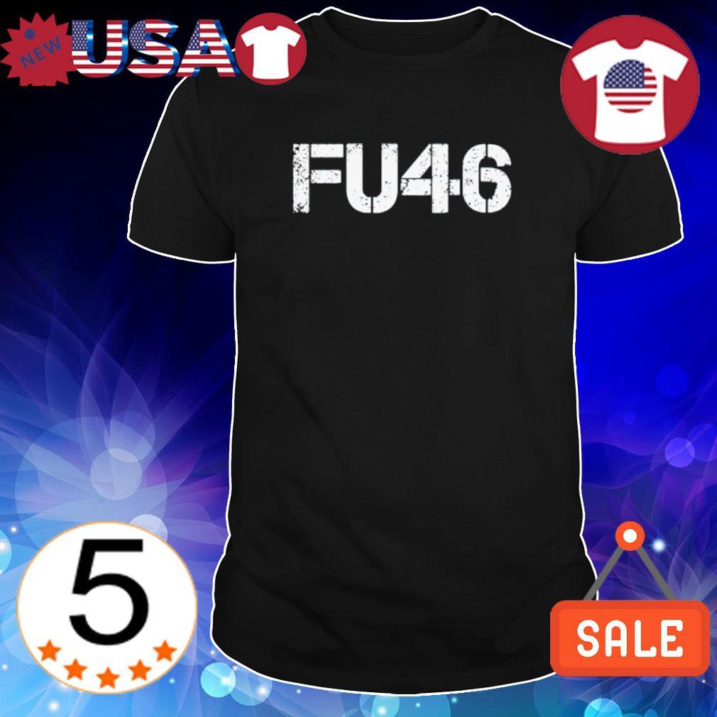 Fuck Biden FU46 shirt