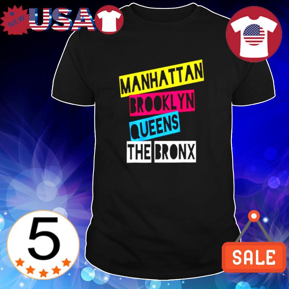 Manhattan brooklyn queens the bronx shirt