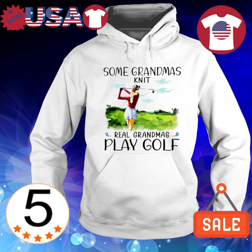 Some Grandmas knit real grandmas play golf Hoodie White