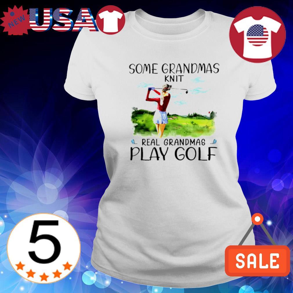Some Grandmas knit real grandmas play golf Ladies Tee-White