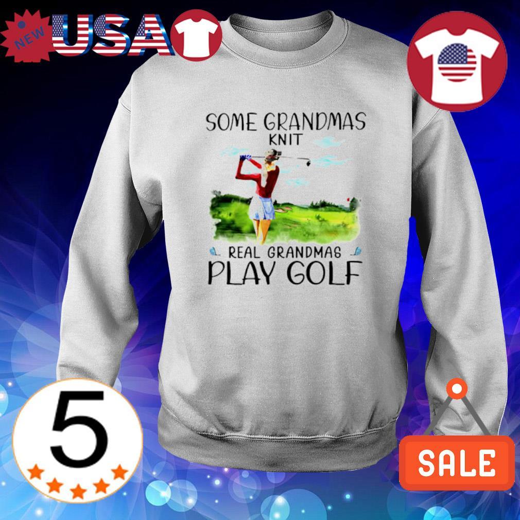 Some Grandmas knit real grandmas play golf Sweater White