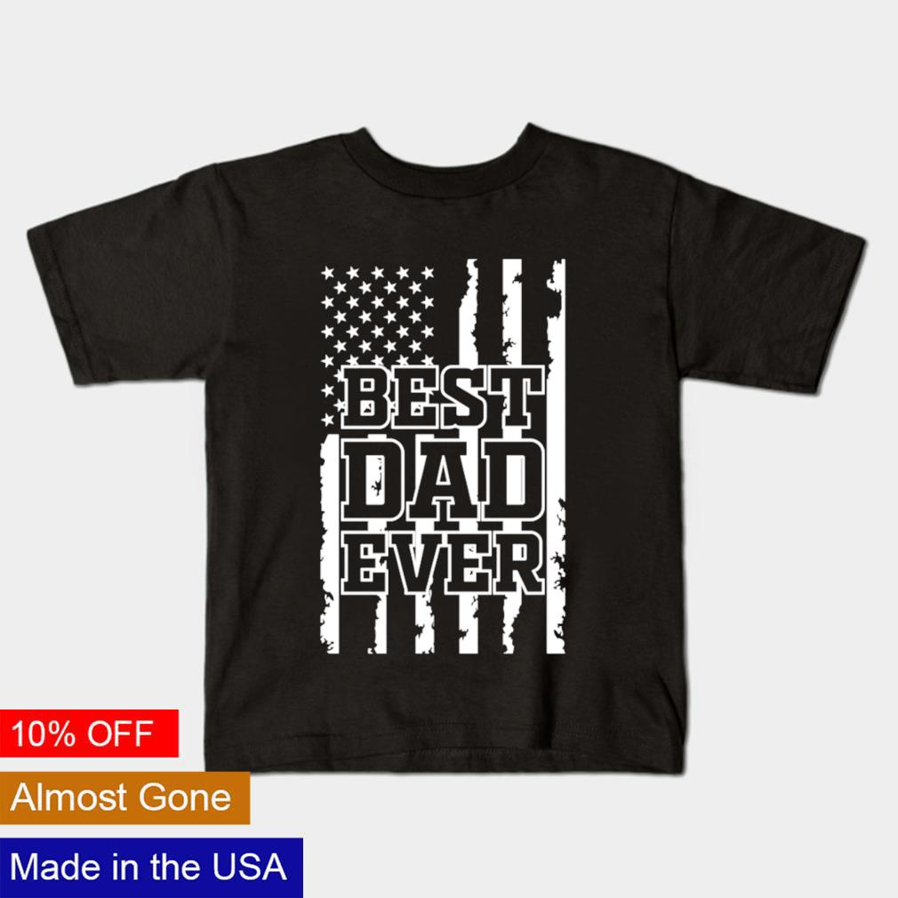 Best Dad ever Father's Day shirt