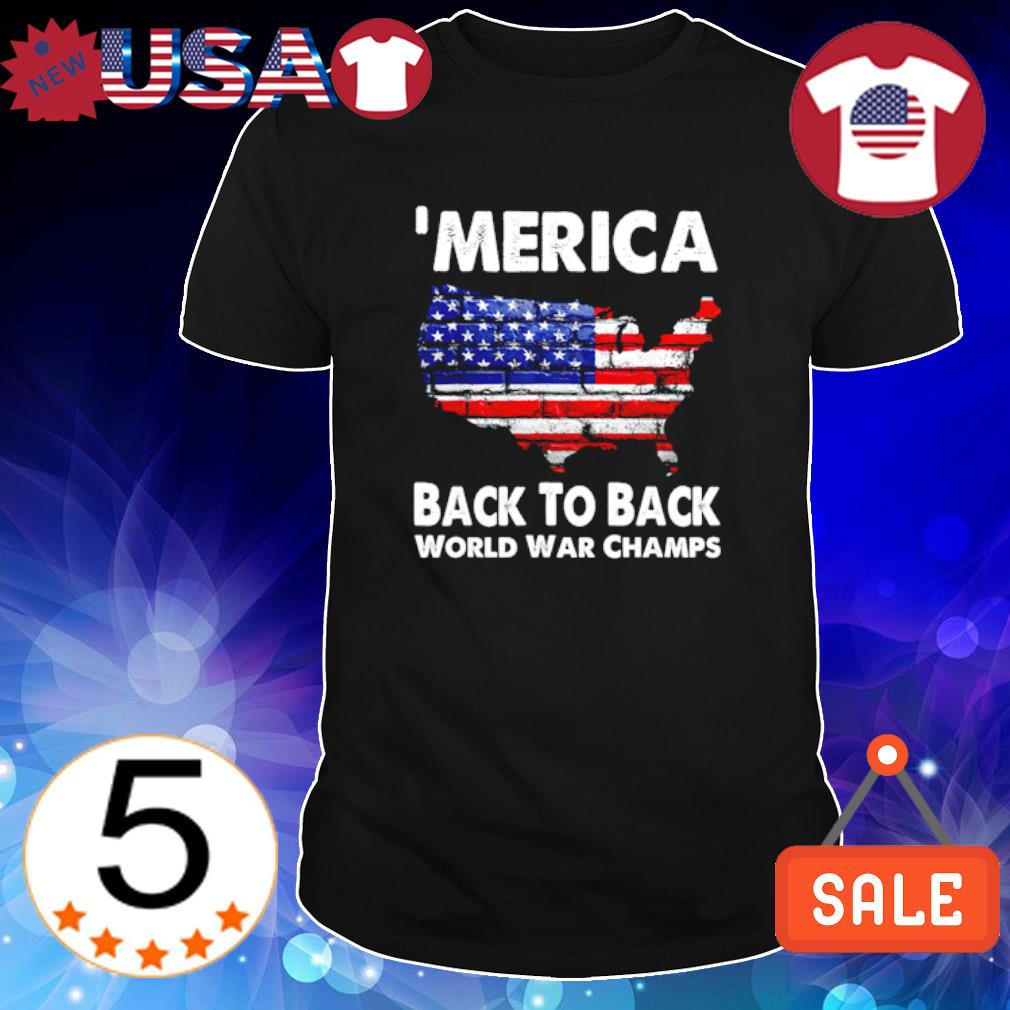 'Merica back to back world war champs shirt
