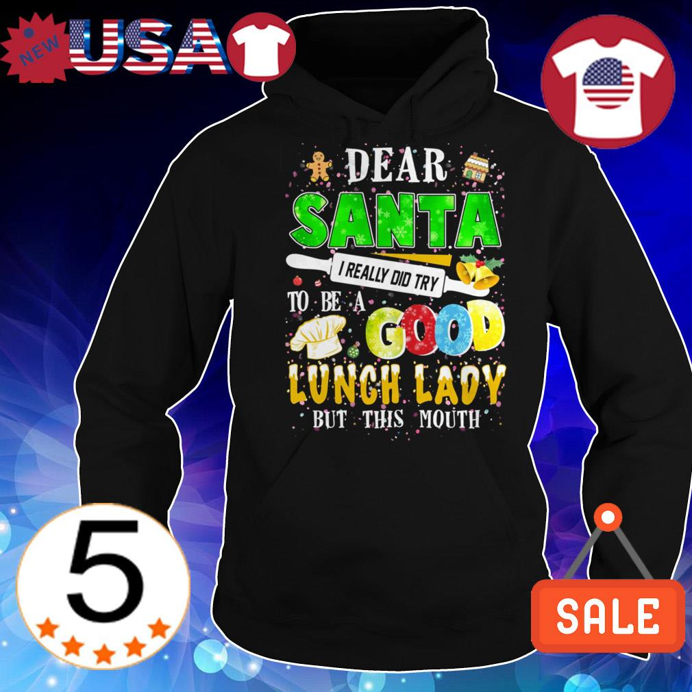 Dear Santa I really did try to be a good lunch lady but this mouth sweater