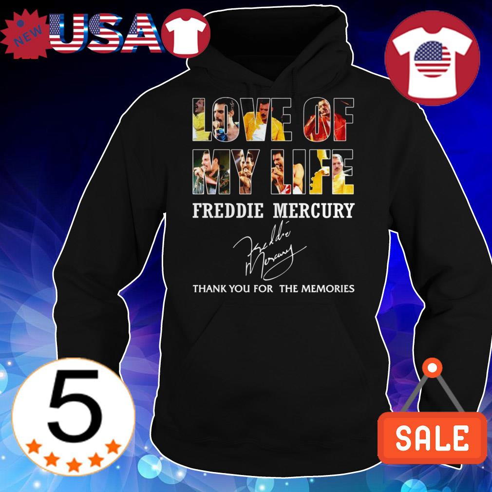 Love of my life Freddie Mercury thank you for the memories signature shirt