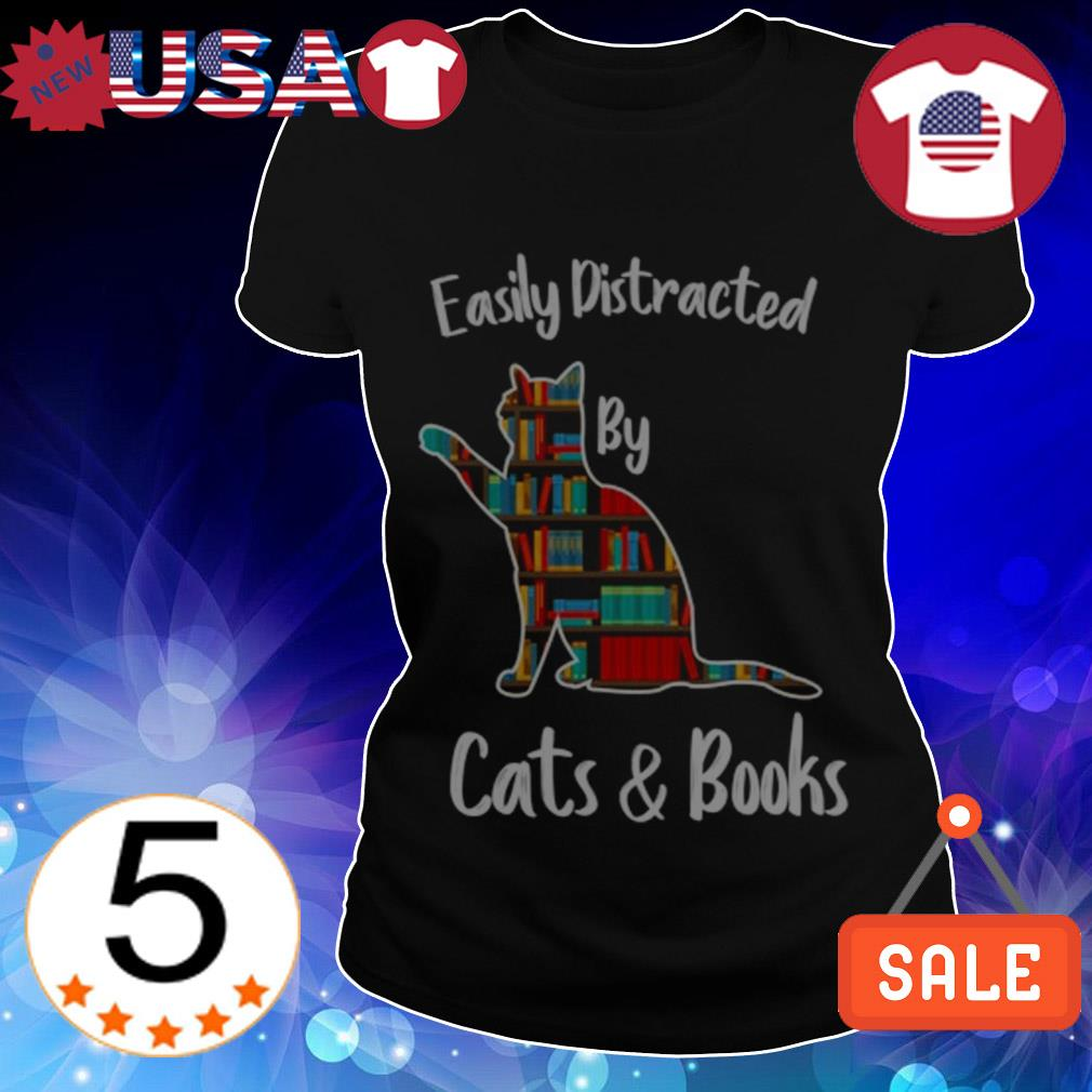 Easily distracted by cat and books shirt, sweater, hoodie, and ladies tee