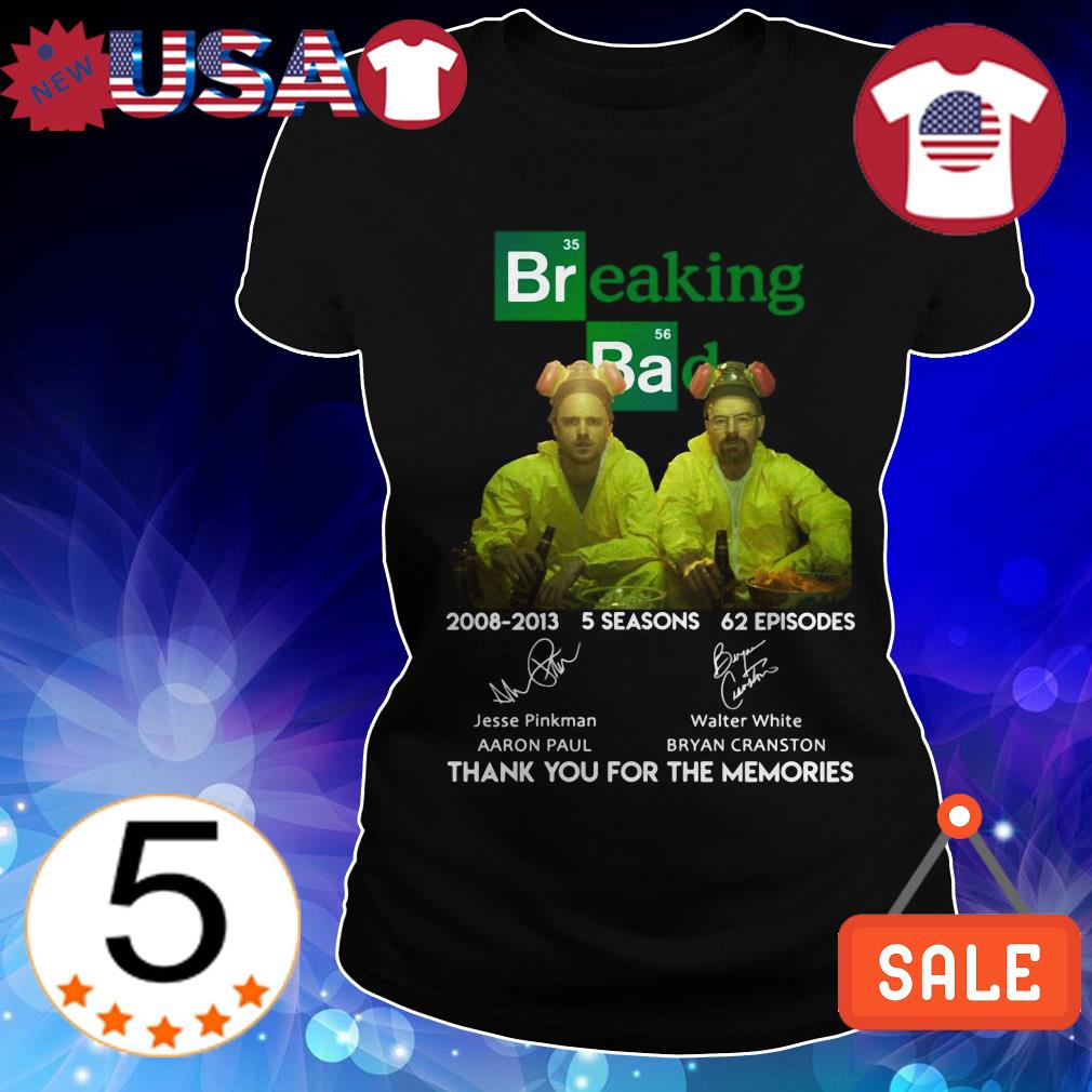 Breaking Bad 2008-2013 5 seasons 62 episodes thank you for the memories signature shirt
