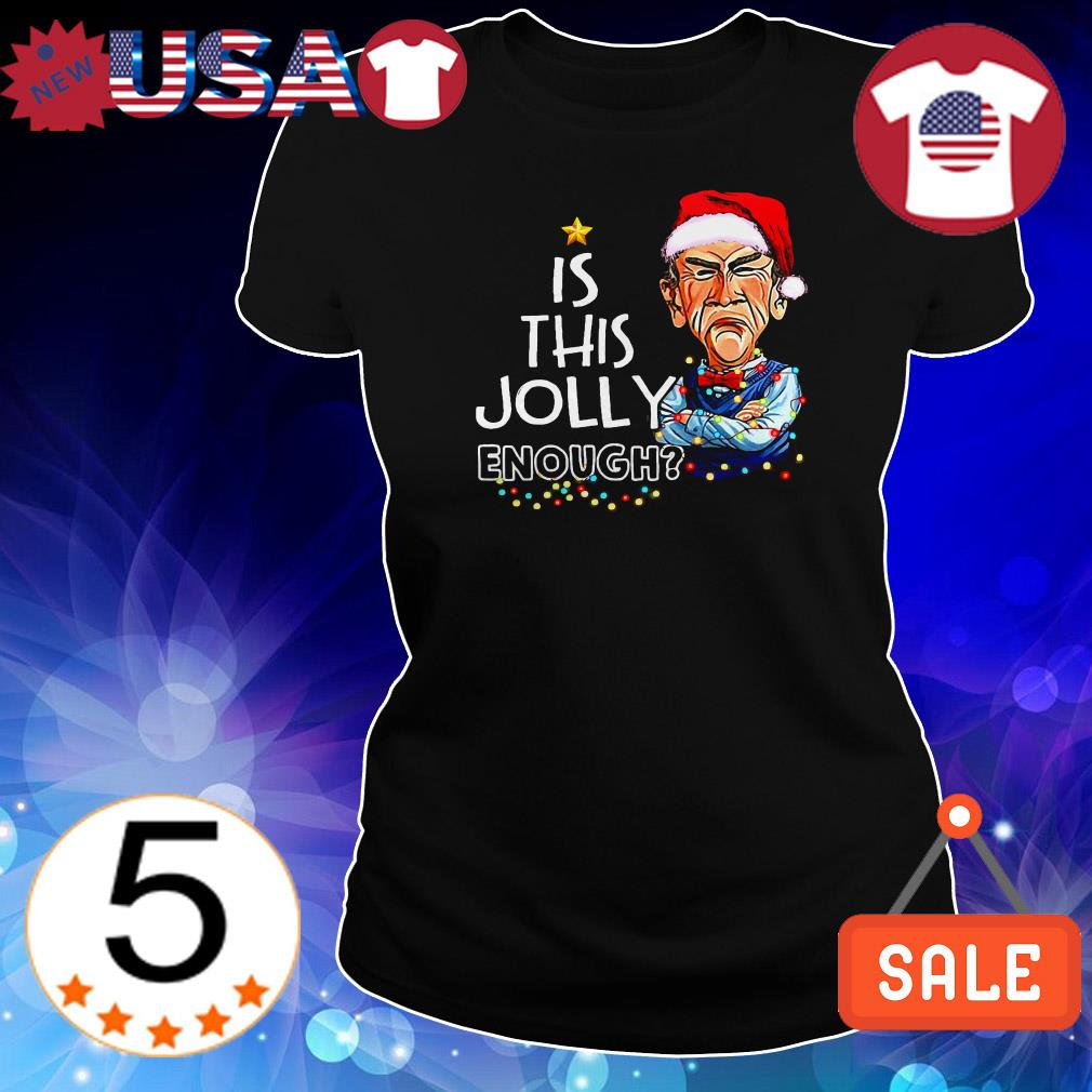 Jeff Dunham Is this jolly enough Christmas shirt