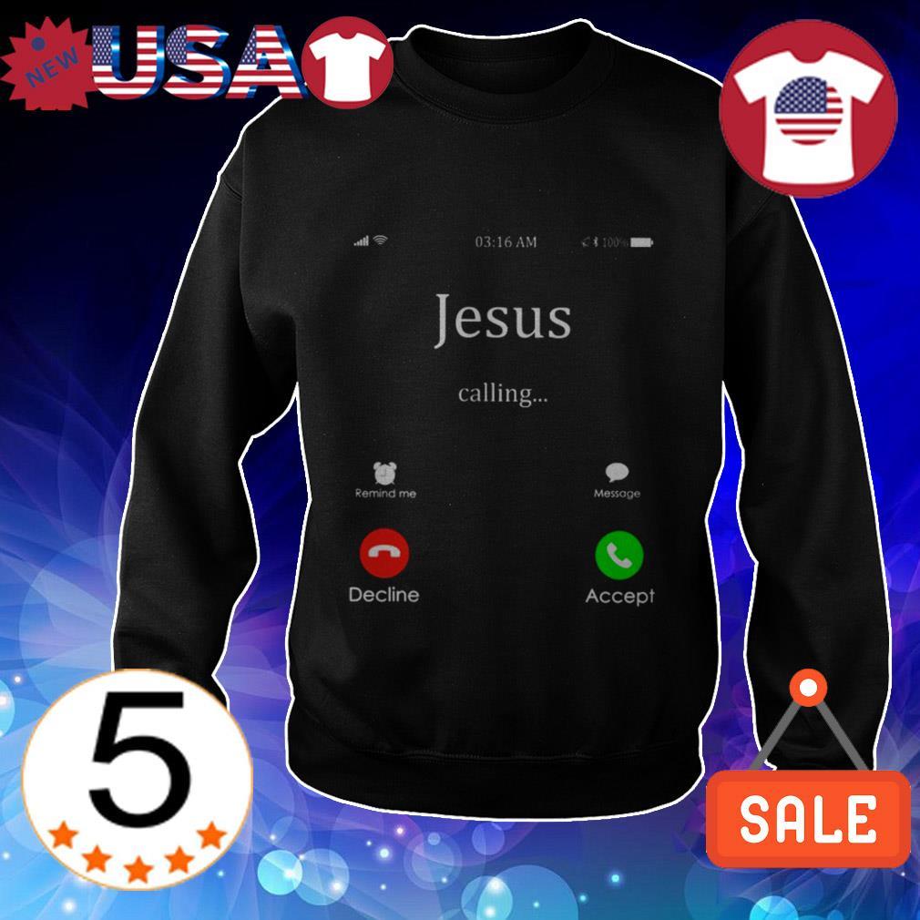 Jesus calling decline accept shirt