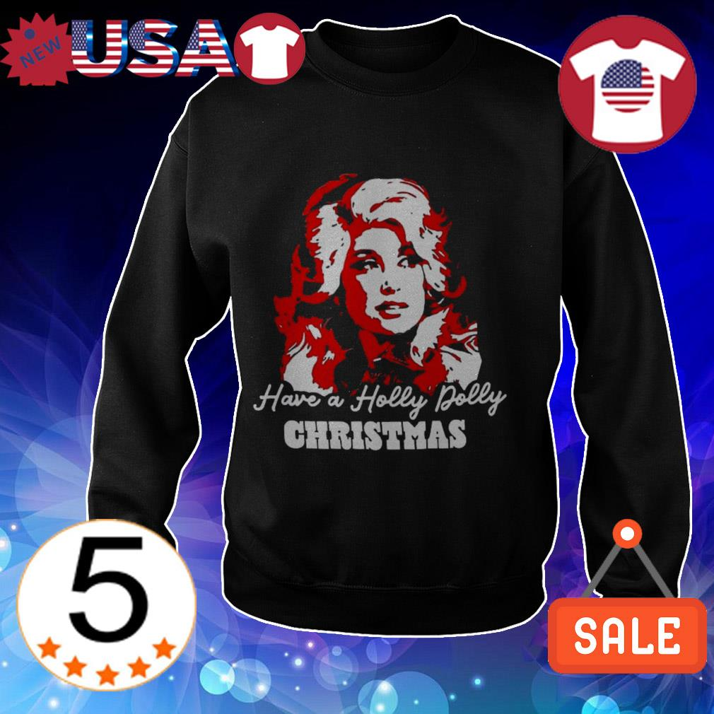 Have a Holly Dolly Chrismas sweater
