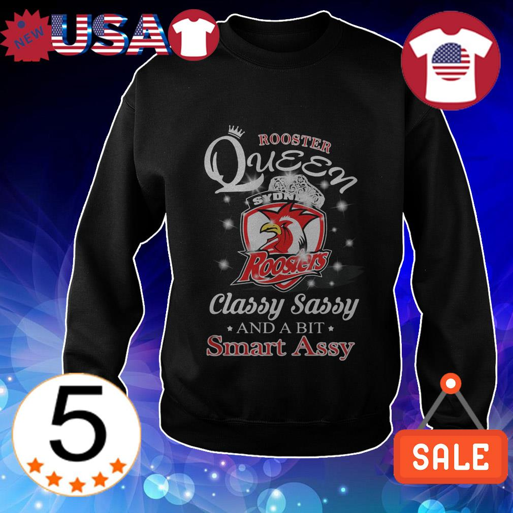 Rooster Queen Sydney Roosters classy sassy and a bit smart assy shirt
