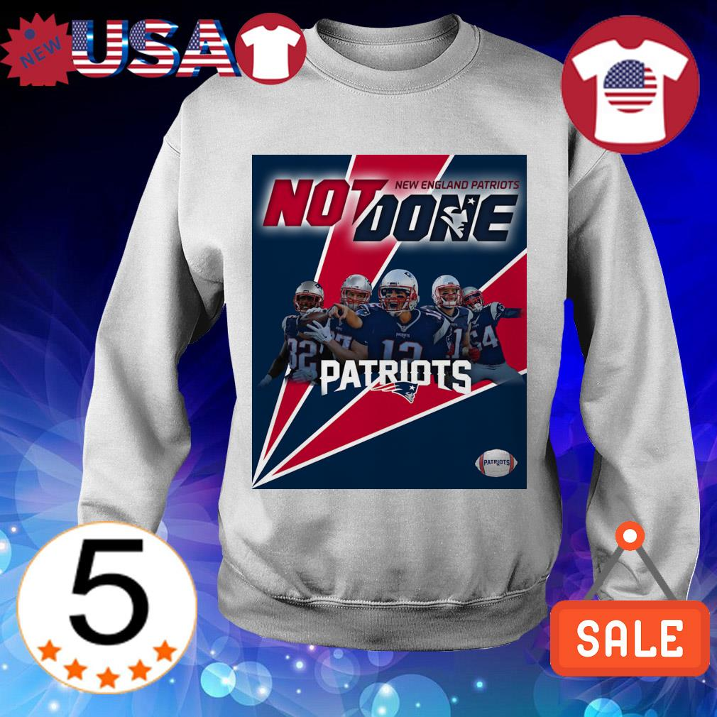 New England Patriots not done shirt