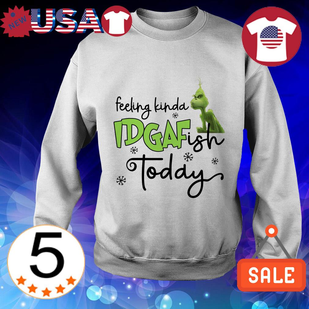 Grinch feeling kinda Idgafish today Christmas sweater