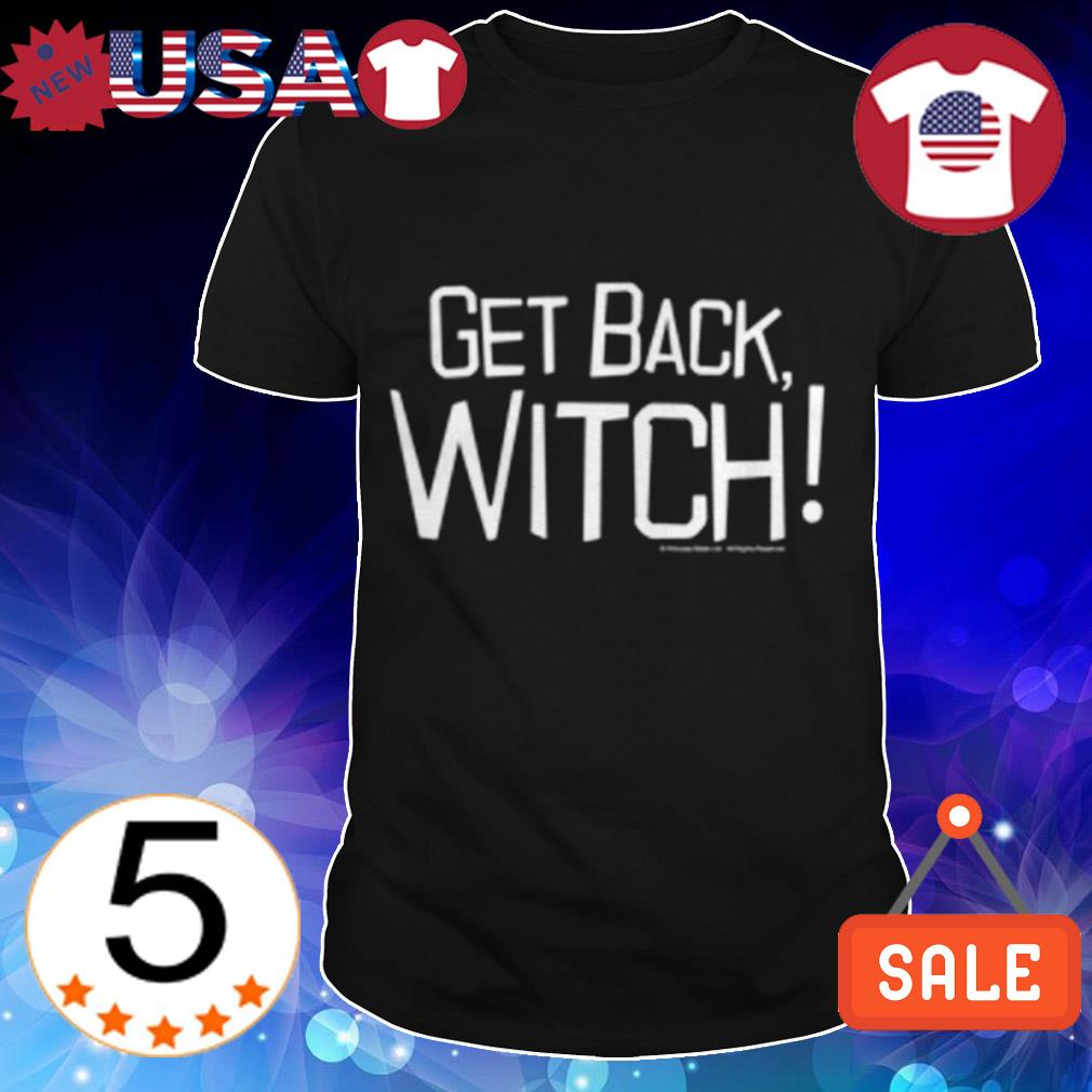 Get back witch shirt