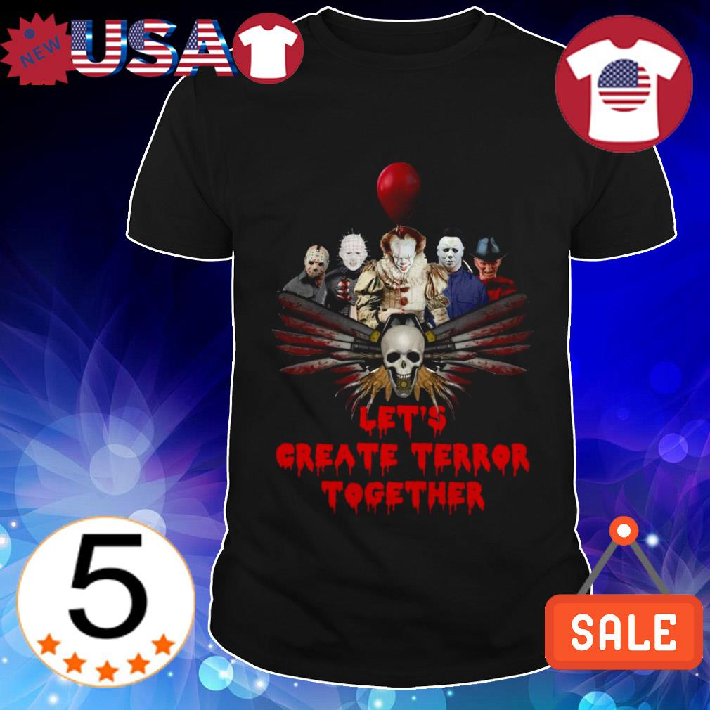 Horror movies characters let's create terror together shirt