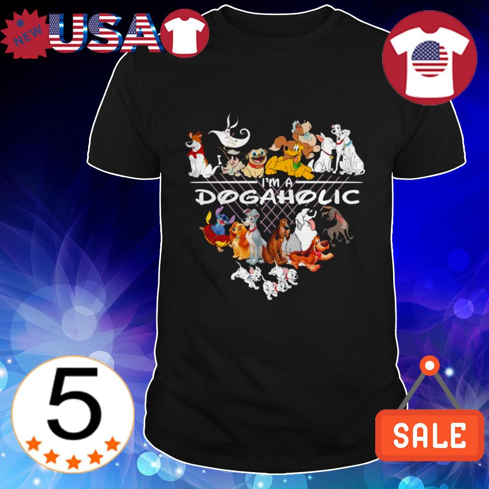 Disney dogs I'm dogaholic shirt